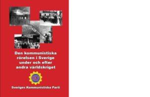 Den kommunistiska rörelsen i Sverige under och efter andra världskriget.